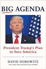 Big Agenda : President Trump's Plan to Save America - David Horowitz (2017)