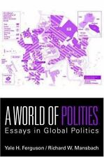 A World of Polities: Essays on Global Politics by Ferguson, Yale H., Mansbach,