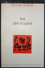 DUMONT - LES IDEOLOGIES - PUF COLL. SUP Philosophie / Sociologie / Epistémologie