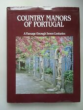 Country Manors of Portugal A Passage through Seven Centuries 1987