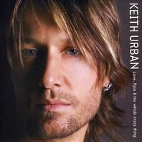 Keith Urban : Love, Pain & The Whole Crazy Thing CD BRAND NEW   FREE SHIPPING