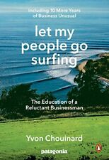 Let My People Go Surfing: The Education of a Reluctant Businessman, Completely R