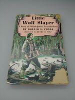 LITTLE WOLF SLAYER Quaker Fiction by DONALD E. COOKE, 1952 1st Edition HC w/ DJ.
