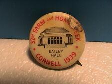 1939 32nd FARM & HOME WEEK BAILEY HALL CORNELL UNIVERSITY NEW YORK PIN PINBACK
