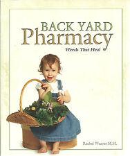 Back Yard Pharmacy 2013 Rachel Weaver, M.H. (Be Your Own Doctor / Pediatrician)