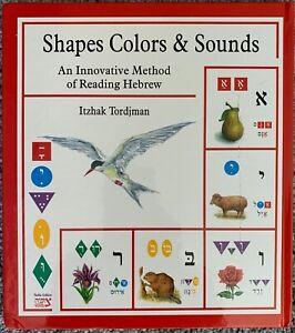 Shapes, Colors & Sounds An Innovative Method of Reading Hebrew Itzhak Tordjman