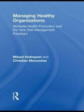 La administración de las organizaciones saludables: WorkSite promoción de la salud y el nuevo auto-Mana