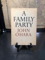 A FAMILY PARTY by John O'Hara (HC/DJ) 1st 1st See Pics