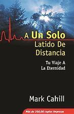 A Un Solo Latido De Distancia: Tu Viaje A La Eternidad (Spanish Edition)