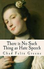 There Is No Such Thing As Hate Speech : A Book of Poems, Songs and Essays by...