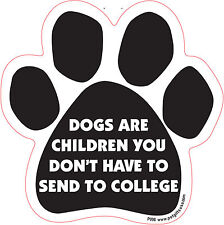 Dog Magnetic Paw Car Decal - Dogs Are Children You Dont Have. - Made In Usa