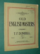 """Partition Piano """"Old english masters"""" T. F. DUNHILL"""