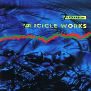 The Best of the Icicle Works by The Icicle Works (CD, Jul-1997, Beggars Banquet)