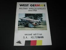 B.A. Hiltermann: West Geman Militäre Wrecks & Relics since 1956