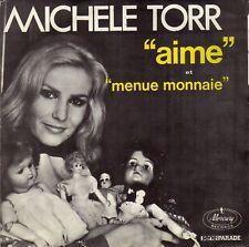 MICHELE TORR AIME / MENUE MONNAIE FRENCH 45 SINGLE
