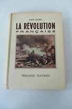 LA RÉVOLUTION FRANÇAISE  LOUIS SAUREL  NATHAN 1941  140 PHOTOGRAPHIES  BON ÉTAT