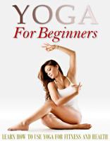 YOGA FOR BEGINNERS EBOOKS BONUS EBOOKS PDF MASTER RESELL RIGHTS FREE SHIPPING