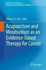 Acupuncture and Moxibustion As an Evidence-Based Therapy for Cancer 3 (2012,...