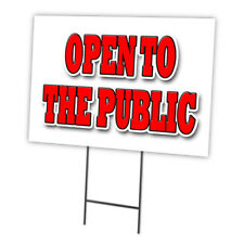 "Open To The Public 12""x16"" Yard Sign & Stake outdoor plastic window"