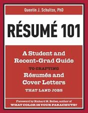Resume 101: A Student And Recent-Grad Guide To Crafting Resumes And Cover Let...