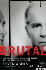 Brutal: The Untold Story of My Life Inside Whitey Bulgers Irish Mob by Kevin We