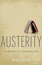 AUSTERITY The History of a Dangerous Idea by Mark Blyth (2013, Hardcover) HCDJ