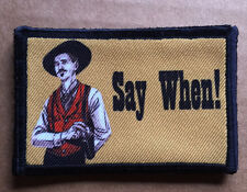 """Say When"" Morale Patch Tombstone Tactical ARMY Hook Military USA Badge Flag"