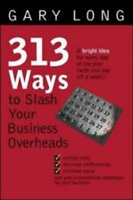 313 Ways to Slash Your Business Overheads by Long, Gary Paperback Book The Cheap