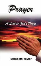 Prayer : A Link to God's Power by Elizabeth Taylor (2001, Paperback)