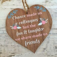 Chance Made US Colleagues Novelty Wooden Hanging Heart Plaque Friendship Sign