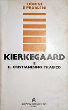 LORENZO NARDI A CURA DI KIERKEGAARD E IL CRISTIANESIMO TRAGICO CREMONESE 1976