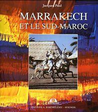 MARRAKECH ET LE SUD-MAROC par JACQUES PAUL ..Dédicacé