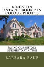 Cruising Ontario: Kingston Ontario Book 2 in Colour Photos : Saving Our...