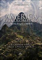 America precolombiana. Storia, enigmi e misteri - Giorgio Pastore,  2016