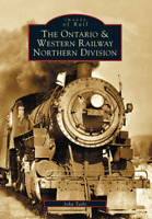 The Ontario and Western Railway Northern Division [Images of Rail] [NY]