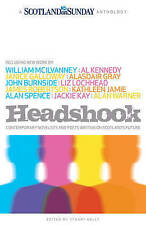 Headshook: Contemporary novelists and poets writing on Scotland's future, Scotla