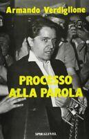 PROCESSO ALLA PAROLA - ARMANDO VERDIGLIONE - NUOVO SIGILLATO