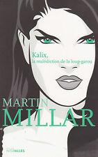 KALIX LA MALEDICTION DE LA LOUP-GAROU tome 2 Martin Millar ROMAN fantastique
