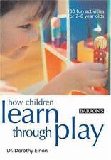 How Children Learn Through Play ( Einon, Dr. Dorothy ) Used - VeryGood