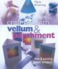 Crafting with Vellum & Parchment: New & Exciting Paper Projects-ExLibrary