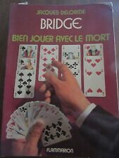 Jacques Delorme: Bridge, bien jouer avec le mort/ Flammarion