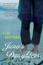 Juno's Daughters: A Novel, Saffran, Lise, Excellent Book