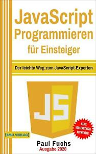 JavaScript Programmieren für Einsteiger | Paul Fuchs | Taschenbuch | Deutsch