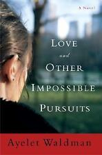Love and Other Impossible Pursuits by Waldman, Ayelet