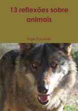 13 Reflexoes Sobre Animais by Inge Pauwels (2015, Paperback)
