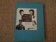 These Are Your Children, Child Development, 1949, Vintage Text and Guide