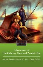 The Adventures of Huckleberry Finn and Zombie Jim [Blood Enriched Classics]