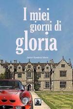 I Miei Giorni Di Gloria by Javier Viera (2013, Paperback)