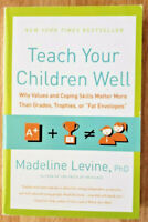 Teach Your Children Well: Why Values and Coping Skills Matter More Than ....