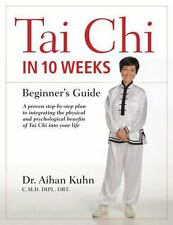 Tai Chi in 10 Weeks: A Beginner's Guide (Paperback or Softback)